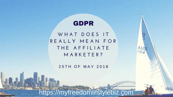 GDPR what does it mean for affiliate Marketer