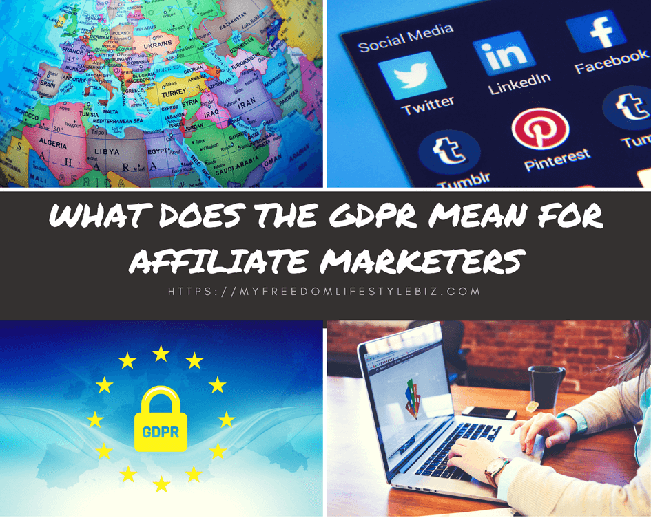 GDPR Rules and how it will affect Affiliate Marketing