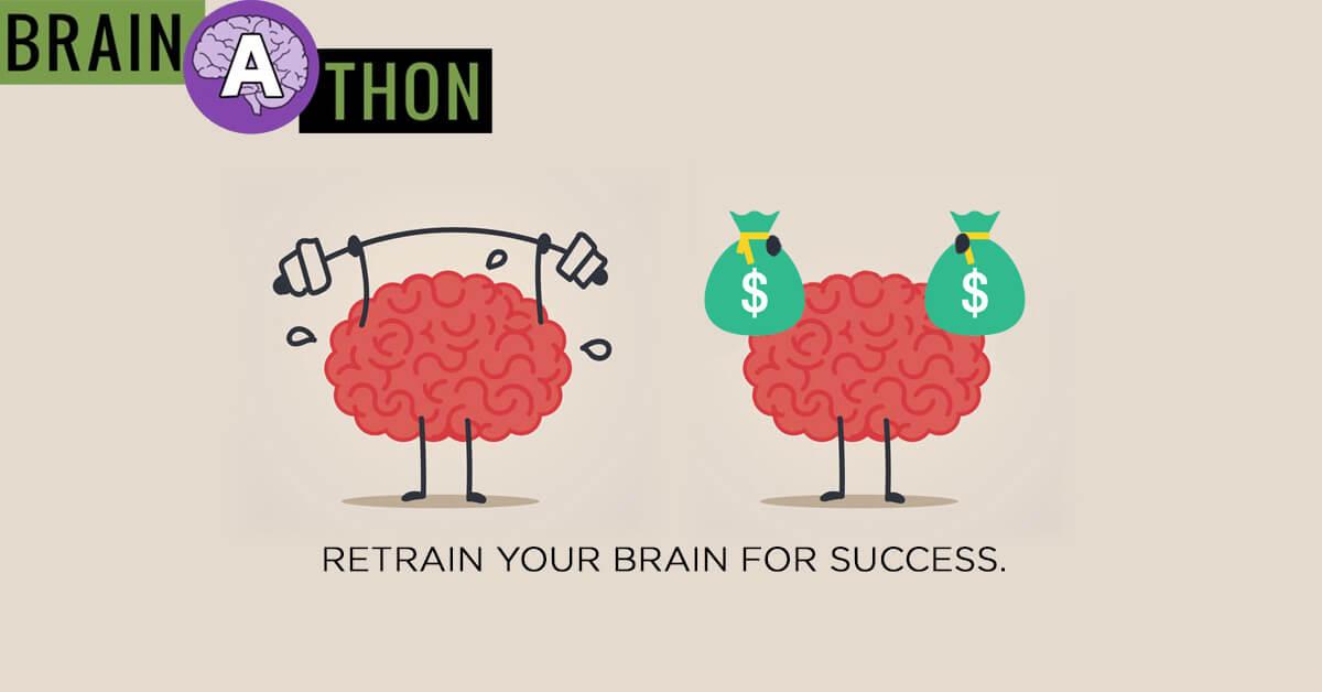 Retrain your Brain today