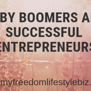 Baby Boomers are successful Entrepreneurs