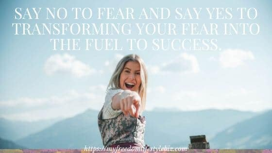 Say no to fear and achieve your goals in no time