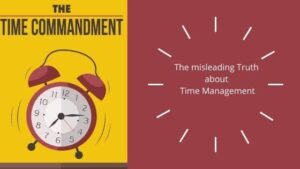 the misleading truth aboutTime Management